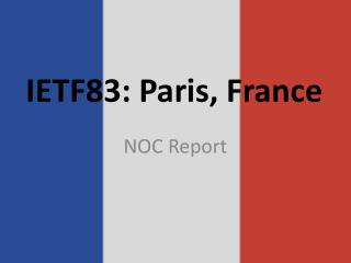 IETF83: Paris, France