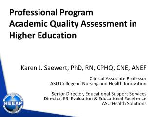 Professional Program           Academic Quality Assessment in Higher Education