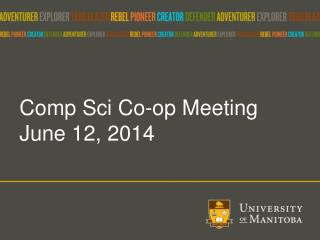 Comp  Sci  Co-op Meeting June 12, 2014
