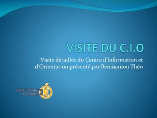 VISITE DU C.I.O