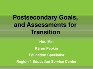 Postsecondary Goals, and Assessments for Transition