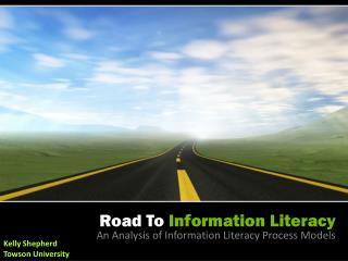 Road To  Information Literacy