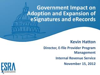 Government Impact on Adoption and Expansion of  eSignatures  and  eRecords