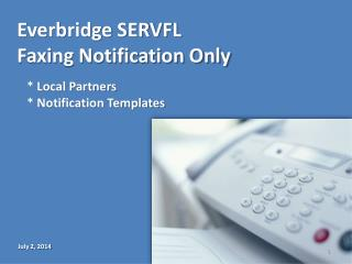 Everbridge SERVFL  Faxing  Notification Only