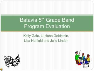 Batavia 5 th  Grade Band Program Evaluation