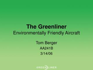 The Greenliner Environmentally Friendly Aircraft
