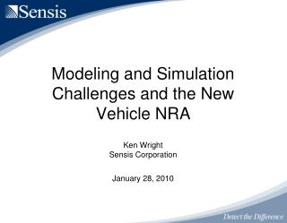 Modeling and Simulation Challenges and the New Vehicle NRA