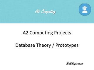 A2 Computing Projects Database Theory / Prototypes