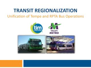 TRANSIT REGIONALIZATION Unification of Tempe and RPTA Bus Operations