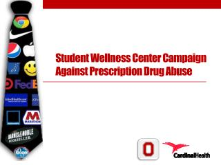 Student Wellness Center Campaign  Against Prescription Drug Abuse
