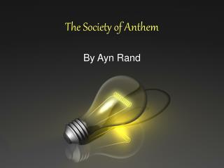 The Society of Anthem