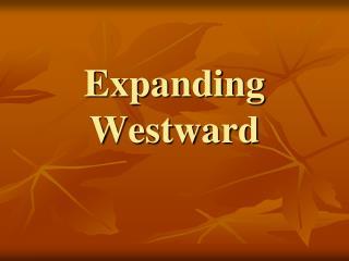 Expanding Westward