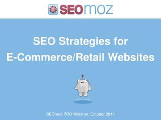SEO Strategies for  E-Commerce/Retail Websites