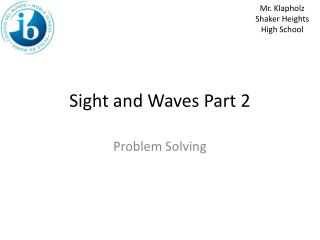 Sight and Waves Part 2