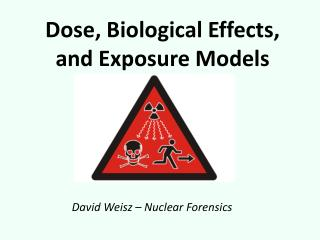 Dose, Biological Effects, and Exposure Models