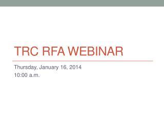 TRC RFA webinar