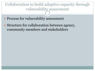 Collaboration  to build adaptive capacity through vulnerability assessment