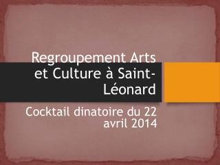 Regroupement  Arts  et Culture à  S aint-Léonard