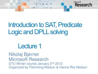 Introduction to SAT, Predicate Logic and DPLL solving 	Lecture  1