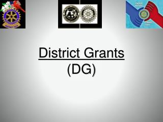 District  Grants (DG )