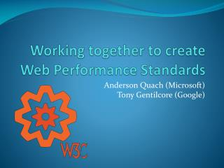 Working together to create Web Performance Standards
