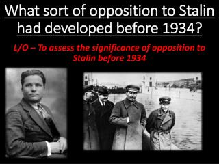What sort of opposition to Stalin had developed before 1934?