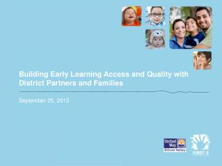 Building Early Learning Access and Quality with District Partners and Families