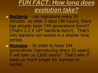 FUN FACT: How long does evolution take?