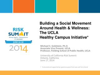 Building a Social Movement Around Health & Wellness:  The UCLA  Healthy Campus Initiative*