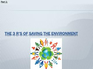 The 3 R's of Saving the Environment