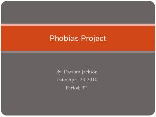 Phobias Project