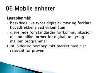 06 Mobile  enheter