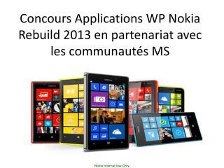 Concours Applications WP Nokia  Rebuild  2013 en partenariat avec  les communautés MS