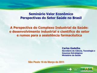 Semin�rio Valor Econ�mico Perspectivas do Setor Sa�de no Brasil