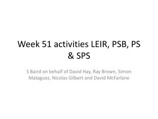 Week 51 activities LEIR, PSB, PS & SPS