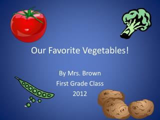 Our Favorite Vegetables!