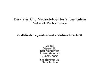 Vic  Liu Dapeng Liu Bob Mandeville Brooks Hickman Guang Zhang Speaker : Vic Liu China Mobile