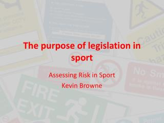 The purpose of legislation in sport