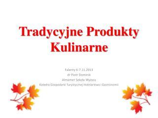 Tradycyjne Produkty  K ulinarne