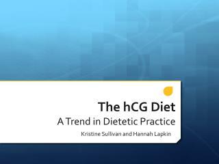 The  hCG  Diet A Trend in Dietetic Practice