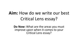 Aim:  How do we write our best Critical Lens essay?