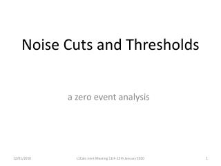 Noise Cuts and Thresholds