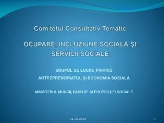Comitetul Consultativ Tematic OCUPARE, INCLUZIUNE SOCIALĂ ŞI SERVICII SOCIALE