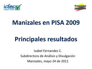 Manizales en PISA 2009 Principales resultados