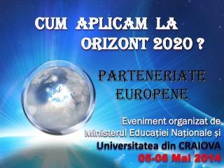 Eveniment organizat de   Ministerul  Educației  Naționale  și  Universitatea din CRAIOVA