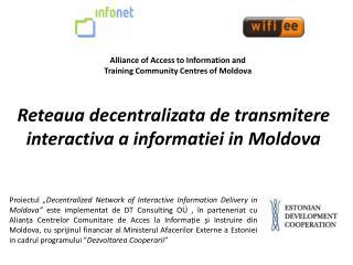 Reteaua decentralizata de transmitere interactiva a informatiei in  Moldova
