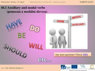 44.1  Auxiliary  and  modal verbs        (pomocná a modální slovesa)