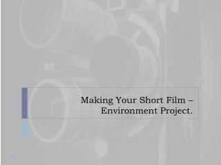 Making Your Short Film – Environment Project.