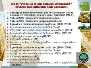 """2.ass """"Vides un lauku ainavas uzlabošana"""" ietvaros tiek atbalstīti šādi pasākumi:"""