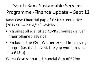 South Bank Sustainable Services Programme -Finance Update – Sept 12